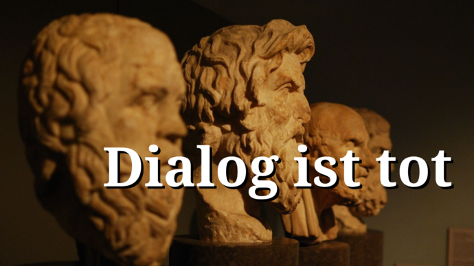 Dialog ist tot